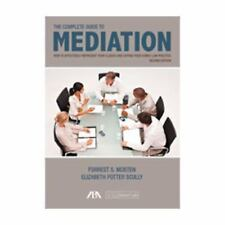 The Complete Guide to Mediation : Building a Profitable Family Law Practice...