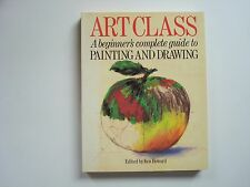 ART CLASS A BEGINNER'S COMPLETE GUIDE TO PAINTING AND DRAWING PAPERBACK BOOK