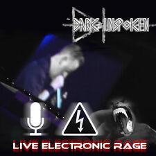 The Dark Unspoken - Live Electronic Rage (CD)