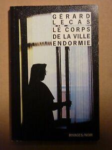 Dédicace Gérard Lecas - Le corps de la ville endormie - TBE