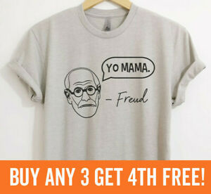 Yo Mama' - Freud T-shirt Psychologist Psychology Humor Your Mama Unisex XS-XXL