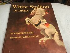 White Stallion of Lipizza by Marguerite Henry Illustrated by Wesley Dennis 1964