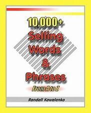 10,000+ Selling Words and Phrases : From A to Z by Randall Kowalenko (2010,...