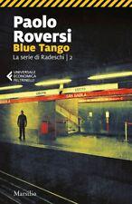 BLUE TANGO. LA SERIE DI RADESCHI. VOL. 2  - ROVERSI PAOLO - Marsilio