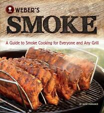 Weber's Smoke: A Guide to Smoke Cooking for Everyone & Any Grill-Jamie Purviance