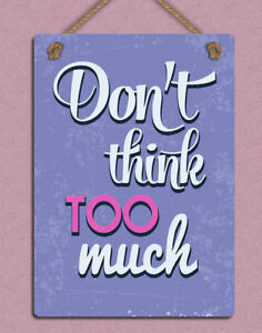 Don't Think too Much Retro Metal Tin Signs Iron Poster Art Wall Decor