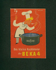 Altes Rezeptbüchlein Das kleine Kochbrevier für BEKA 4 Rezepte Zeichnungen Küche