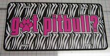Got Pitbull? License Plate Zebra and Pink