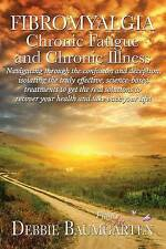 Fibromyalgia, Chronic Fatigue and Chronic Illness; Navigating through the confus