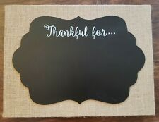 "Country Chic THANKFUL FOR... Chalkboard Plaque Decorative Wall Art 16""x12"""