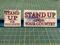 Stand Up For Your Country Decal - 2 Pack BUY ONE TWO PACK, GET ONE FREE!!!