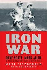 NEW Iron War: Dave Scott, Mark Allen, and the Greatest Race Ever Run