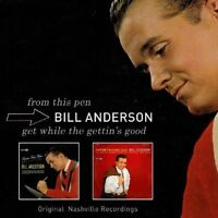 Bill Anderson - From This Pen / Get While The Gettins Good [CD]