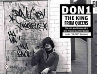 Don 1, The King from Queens : The Life and Photos of a NYC Transit Graffiti M...