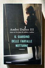 Andre Dubus III, Il giardino delle farfalle notturne, Ed. PiEmme, 2010