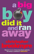 A Big Boy Did it and Ran Away by Christopher Brookmyre (Paperback, 2001)