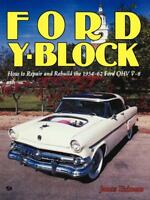 Ford Y-Block: Repair and Rebuild the 1954-1962 Ford OHV V-8 Engine Book~NEW!