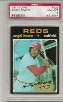 1971 TOPPS # 538 ANGEL BRAVO, PSA 8 NM-MT, CINCINNATI REDS, L@@K !
