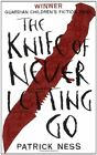 The Knife of Never Letting Go by Patrick Ness (Paperback, 2008)