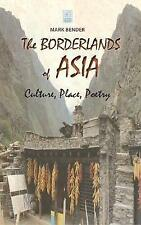The Borderlands of Asia: Culture, Place, Poetry (Cambria Sinophone World Series)