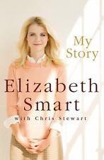 My Story by Elizabeth Smart & Chris Stewart 2013 Hardcover Dust Jacket Very Good