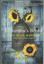 Tomorrow's Bread by Anna Jean Mayhew (2019, Trade Paperback)