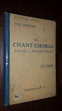 LE CHANT CHORAL - Méthode - Morceaux Choisis Cours Supérieur - J Combarieu 1918