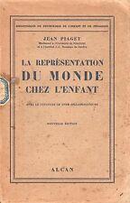 LA REPRÉSENTATION DU MONDE CHEZ L'ENFANT PAR JEAN PIAGET AUX ÉDITIONS ALCAN 1938