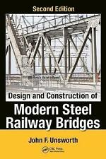 Design and Construction of Modern Steel Railway Bridges, Second Edition by Unswo