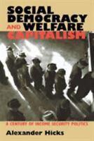 Social Democracy and Welfare Capitalism: By Alexander Hicks