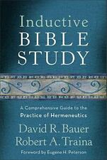 Inductive Bible Study: A Comprehensive Guide to the Practice of Hermeneutics by
