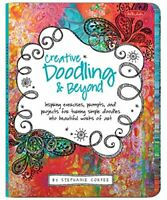 Creative Doodling & Beyond: Inspiring exercises, prompts, and projects for turni