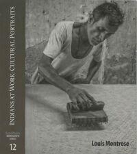 Louis Montrose - Indians at Work:  Cultural Portraits (LensWork Monograph Seri..