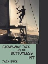 Stowaway Jack and the Bottomless Pit: By Buck, Jack
