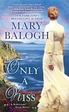 A Survivor's Club Novel  #6: Only A Kiss by Mary Balogh  2015, Paperback Book