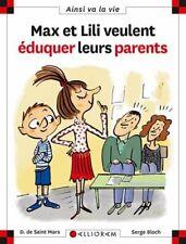 Max et Lili veulent �duquer leurs parents by Bloch, Serge Book The Cheap Fast