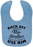 Back Off Big Brother Baby Feeding Bib NB-3y approx Funny Gift Boy Girl Cute