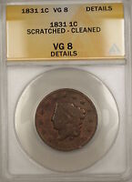 1831 Coronet Head Large Cent 1c Coin ANACS VG-8 Details Scratched-Cleaned