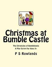 Christmas at Bumble Castle : A Play Script for Ages 9+ by P. Rowlands (2013,...
