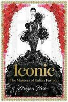 Iconic: The Masters of Italian Fashion by Megan Hess 9781743794371 | Brand New
