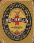Tin Sign Beer Ale Advertising ALL IMPORTED HOPS Michelob Lager Since 1896