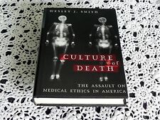 Culture of Death by Wesley J. Smith SIGNED 1st Edition Hardcover