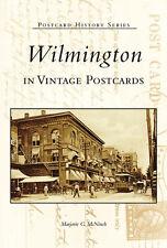 Wilmington in Vintage Postcards [Postcard History Series] [DE]
