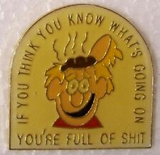 Hat Lapel Pin humorous If You Think You Know What's Going On NEW