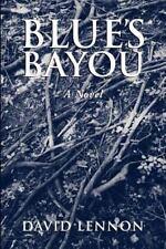 Blue's Bayou : A Michel Doucette and Sassy Jones Mystery by David Lennon 2011PB