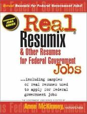 Real Resumix & Other Resumes for Federal Government Jobs: Including Samples of