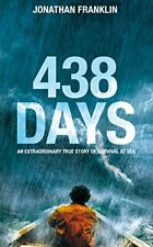 438 Days: An Extraordinary True Story of Survival at Sea,Jonathan Franklin