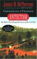 Pivotal Moments in American History: Crossroads of Freedom : Antietam by James M
