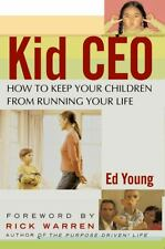 Kid CEO: How to Keep Your Children from Running Your Life 2004 by Ed  0446691771