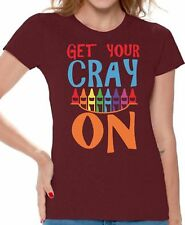 Get Your Cray On T shirts Shirts Top for Women Back to School Teacher Gift